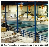 'All Sea Pro Models are Water-Tested Prior to Shipment.' per 2008 Sea Pro Model-Lineup Brochure
